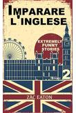 Imparare l'inglese: Extremely Funny Stories (Story 2)