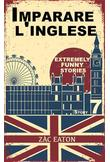 Imparare l'inglese: Extremely Funny Stories (Story 7)