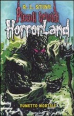 Fumetto mortale. Horrorland Vol. 17 - R. L. Stine