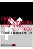 Grappling with God - Emily Dickinson